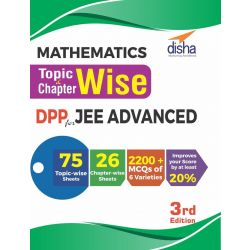 Mathematics Topic-wise & Chapter-wise DPP (Daily Practice Problem) Sheets for JEE Advanced 3rd Edition