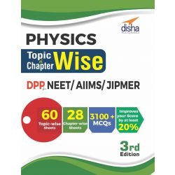 Physics Topic-wise & Chapter-wise DPP (Daily Practice Problem) Sheets for NEET/ AIIMS/ JIPMER 3rd Edition
