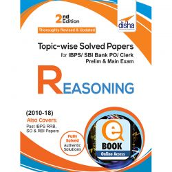 Topic-wise Solved Papers for IBPS/ SBI Bank PO/ Clerk Prelim & Main Exam (2010-18) Reasoning 2nd Edition ebook