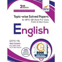Topic-wise Solved Papers for IBPS/ SBI Bank PO/ Clerk Prelim & Mains (2010-18) English 2nd Edition eBook