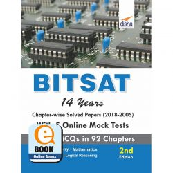 BITSAT 14 Years Chapter-wise Solved Papers (2018-2005) with 5 Online Mock Tests 2nd Edition eBook