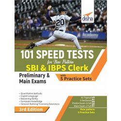 101 Speed Tests for New Pattern SBI & IBPS Clerk Preliminary & Main Exams with 5 Practice Sets 3rd Edition