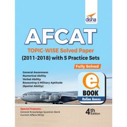 AFCAT Topic-wise Solved Papers (2011-18) with 5 Practice Sets 4th Edition eBooks