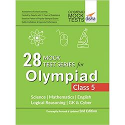 28 Mock Test Series for Olympiads Class 5 Science, Mathematics, English, Logical Reasoning, GK & Cyber 2nd Edition