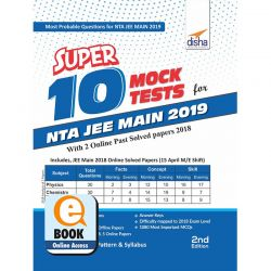 Super 10 Mock Tests for NTA JEE Main 2019 with 2 Online Past Solved Papers 2018 - 2nd Edition eBook