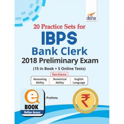 20 Practice Sets for IBPS Bank Clerk 2018 Preliminary Exam - 15 in Book + 5 Online Tests 3rd Edition eBook
