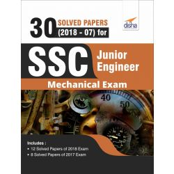 30 Solved Papers (2018-07) for SSC Junior Engineer Mechanical Exam