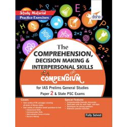 The Comprehension, Decision Making & Interpersonal Skills Compendium for IAS Prelims General Studies Paper 2 & State PSC Exams