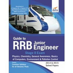 Guide to RRB Junior Engineer Stage II Exam - Physics, Chemistry, General Awareness, Basics of Computers, Environment & Pollution Control