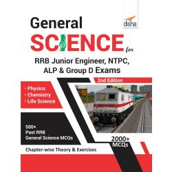 General Science for RRB Junior Engineer, NTPC, ALP & Group D Exams - 2nd Edition