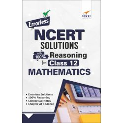 Errorless NCERT Solutions with 100% Reasoning for Class 12 Mathematics
