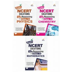 Errorless NCERT Solutions with 100% Reasoning for Class 12 Physics, Chemistry & Mathematics