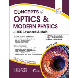 Concepts of Optics & Modern Physics for JEE Advanced & Main 4th Edition