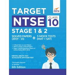 Target NTSE Class 10 Stage 1 & 2  Solved Papers (2014 - 19) + 5 Mock Tests (MAT + SAT) 6th Edition