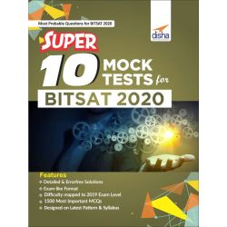 Super 10 Mock Tests for BITSAT 2020