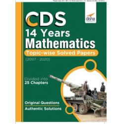 CDS 14 Years Mathematics Topic wise Solved Papers (2007-2020)