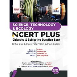 Science, Technology & Ecology NCERT PLUS Objective & Subjective Question Bank for UPSC CSE & State PSC Prelim & Main Exams