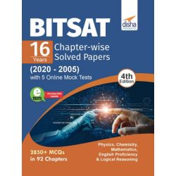 BITSAT 16 Years Chapter-wise Solved Papers (2020 - 2005) with 5 Online Mock Tests 4th Edition