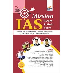 Mission IAS - Prelim & Main Exam, Trends, How to prepare, Toppers' Interviews, Strategies, Tips & Detailed Syllabus 3rd Edition