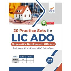 20 Practice Sets for LIC ADO (Apprentice Development Officers) Preliminary & Main Exams with 5 Online Tests 2nd Edition