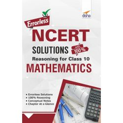 Errorless NCERT Solutions with 100% Reasoning for Class 10 Mathematics
