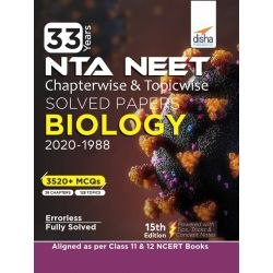 33 Years NEET Chapterwise & Topicwise Solved Papers BIOLOGY (2020 - 1988) 15th Edition