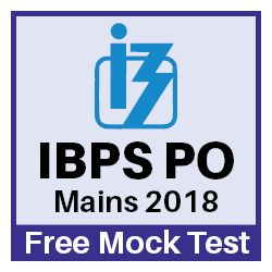 FREE Online Mock Test for IBPS PO Mains Exam 2018
