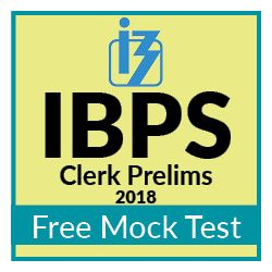 FREE Online Mock Test for IBPS Clerk Prelim Exam 2018