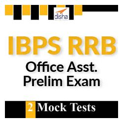 2 Mock Tests- IBPS RRB Office Assist Prelims Exam 2019