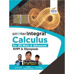 Smarter Integral Calculus for JEE Main, Advanced, KVPY & Olympiads