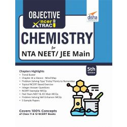 Objective NCERT Xtract Chemistry for NEET/ JEE Main 5th Edition