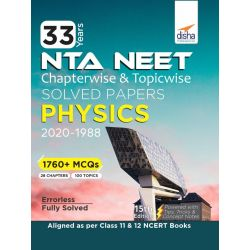 33 Years NEET Chapterwise & Topicwise Solved Papers PHYSICS (2020 - 1988) 15th Edition