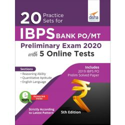 20 Practice Sets for IBPS PO/ MT Preliminary Exam 2020 with 5 Online Tests 5th Edition