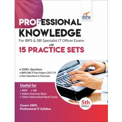 Professional Knowledge for IBPS & SBI Specialist IT Officer Exams with 15 Practice Sets 5th Edition
