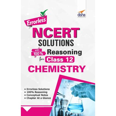 Errorless NCERT Solutions with 100% Reasoning for Class 12 Chemistry